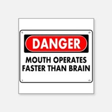 """Mouth Operates Faster Than Brain Square Sticker 3"""""""