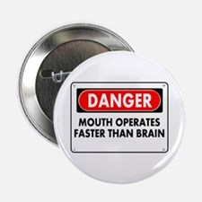 """Mouth Operates Faster Than Brain 2.25"""" Button"""