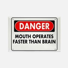 Mouth Operates Faster Than Brain Rectangle Magnet