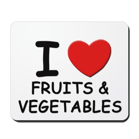 I love fruits & vegetables Mousepad