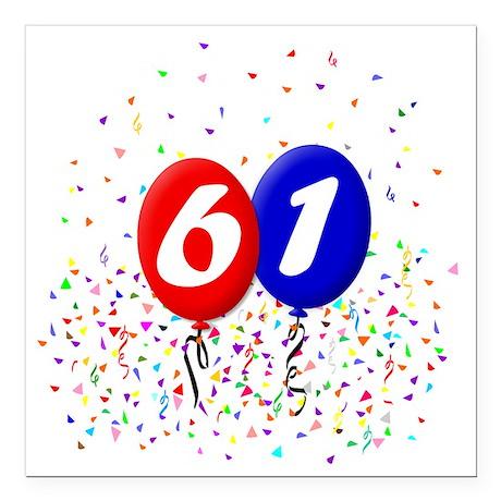 "61bdayballoonbtn Square Car Magnet 3"" x 3"""