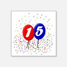 "15bdayballoonbtn Square Sticker 3"" x 3"""