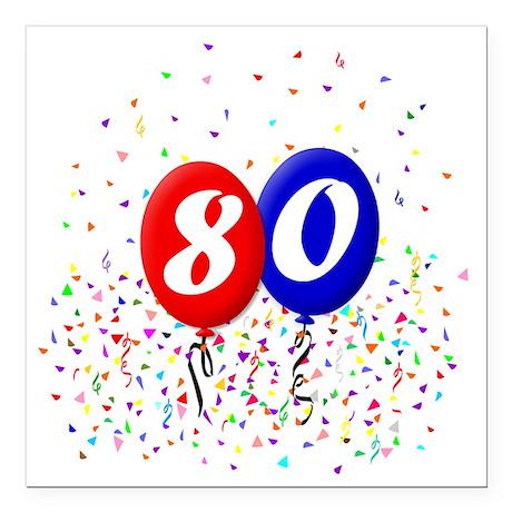 "80bdayballoonbtn Square Car Magnet 3"" x 3"""