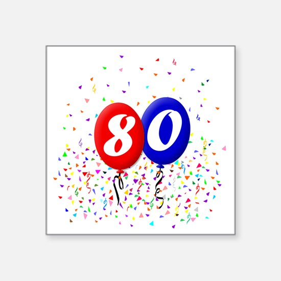 "80bdayballoonbtn Square Sticker 3"" x 3"""