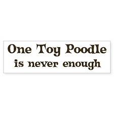 One Toy Poodle Bumper Bumper Sticker