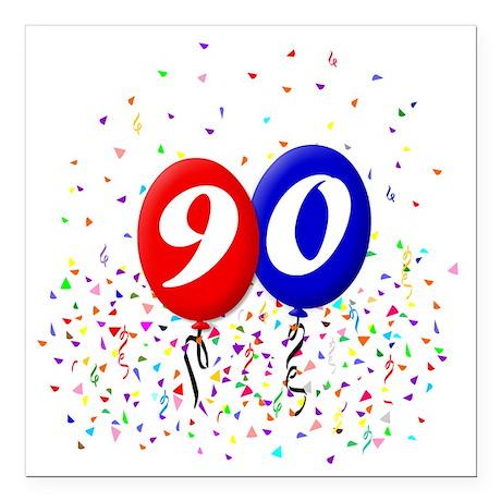 "90bdayballoonbtn Square Car Magnet 3"" x 3"""
