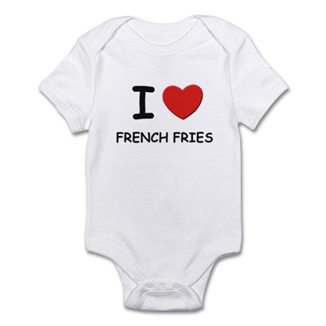 I love french fries Infant Bodysuit