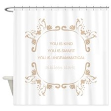 You is! Shower Curtain
