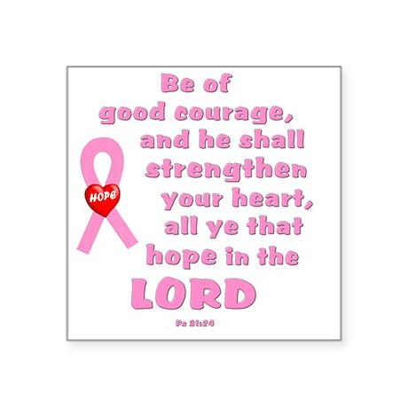 "Pink Ribbon Psalm 31:24 Square Sticker 3"" x 3"""