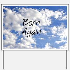 Born Again Yard Sign