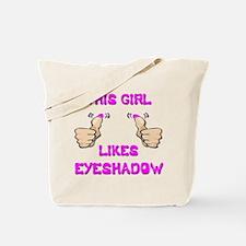 This Girl Likes Eyeshadow Tote Bag