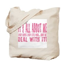 It's ALL about ME! Tote Bag
