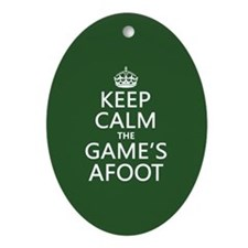 Keep Calm the Game's Afoot Ornament (Oval)