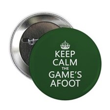 """Keep Calm the Game's Afoot 2.25"""" Button"""
