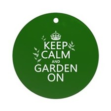 Keep Calm and Garden On Ornament (Round)