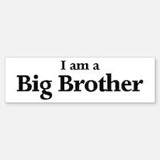 I am a Big Brother Bumper Bumper Bumper Sticker