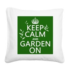 Keep Calm and Garden On Square Canvas Pillow