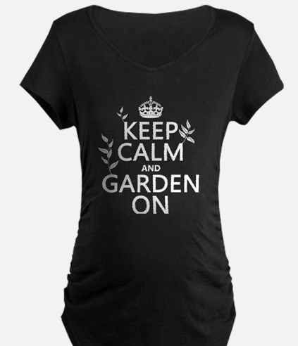 Keep Calm and Garden On Maternity T-Shirt