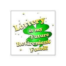 Lottery Retirement Fund Sticker