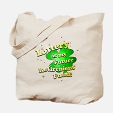 Lottery Retirement Fund Tote Bag