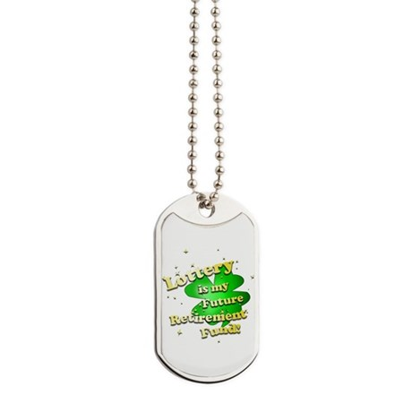 Lottery Retirement Fund Dog Tags