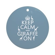 Keep Calm and Giraffe On Ornament (Round)