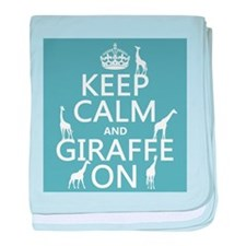 Keep Calm and Giraffe On baby blanket
