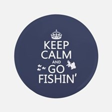 "Keep Calm and Go Fishin' 3.5"" Button"