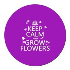 Keep Calm and Grow Flowers Round Car Magnet