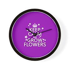 Keep Calm and Grow Flowers Wall Clock