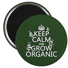 Keep Calm and Grow Organic Magnet