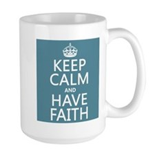 Keep Calm and Have Faith Mug