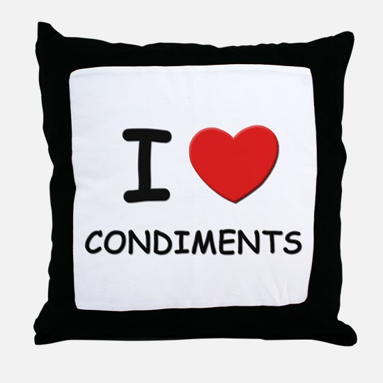 I love condiments Throw Pillow