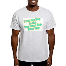I Put the Bop Ash Grey T-Shirt