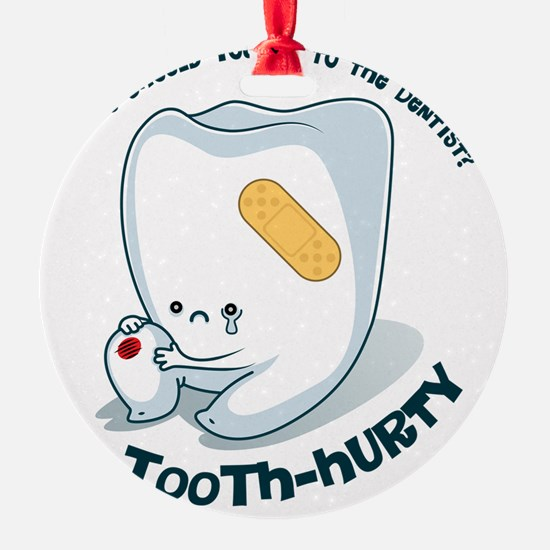 Tooth-Hurty - Dark Text Ornament