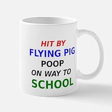 Hit By Flying Pig Poop On Way To School Mug