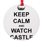 """Keep Calm And Watch Castle"" Round Ornament"
