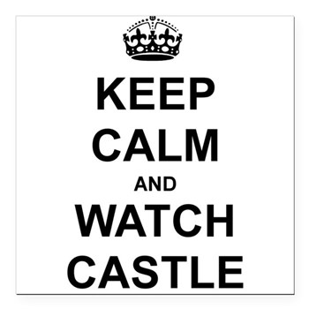 """""""Keep Calm And Watch Castle"""" Square Car Magnet 3"""""""