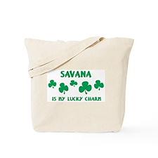 Savana is my lucky charm Tote Bag