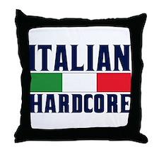 Italian Hardcore Throw Pillow