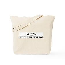 Dutch Shepherd Dog: Guarded b Tote Bag