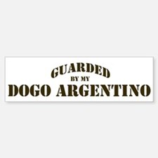 Dogo Argentino: Guarded by Bumper Bumper Bumper Sticker