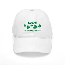 Robyn is my lucky charm Baseball Cap