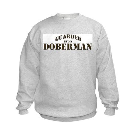 Doberman: Guarded by Kids Sweatshirt