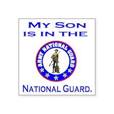 "ArmyNationalGuardMySonIsIn. Square Sticker 3"" x 3"""