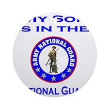 ArmyNationalGuardMySonIsIn.gif Round Ornament