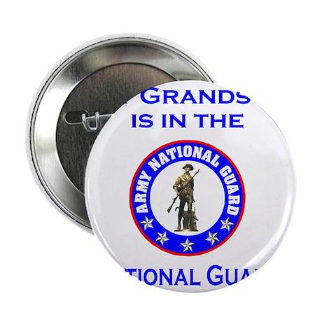 "ArmyNationalGuardMyGrandsonIsIn.gif 2.25"" Button"