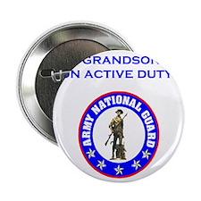 "ArmyNationalGuardMyGrandsonOnActiveDu 2.25"" Button"