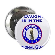 "ArmyNationalGuardMyDaughterIsIn.gif 2.25"" Button"