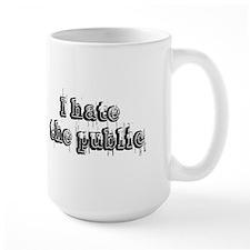 I Hate The Public Mug